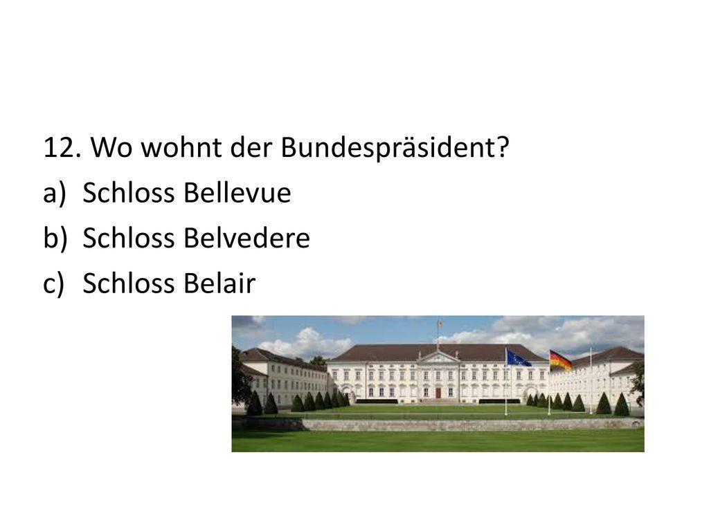 12. Wo wohnt der Bundespräsident