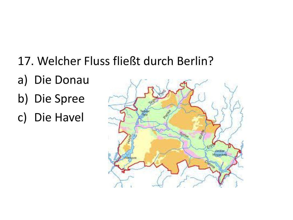 17. Welcher Fluss fließt durch Berlin