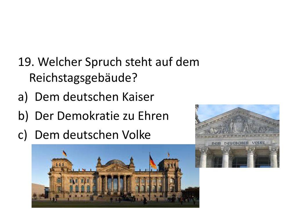 19. Welcher Spruch steht auf dem Reichstagsgebäude