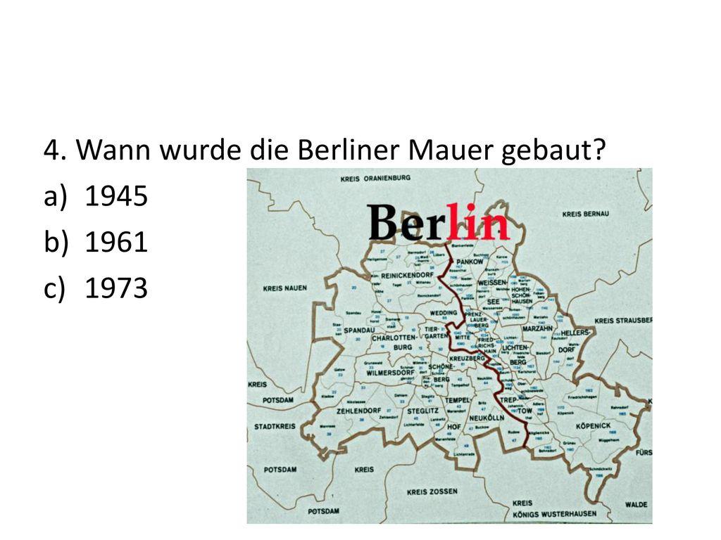 4. Wann wurde die Berliner Mauer gebaut