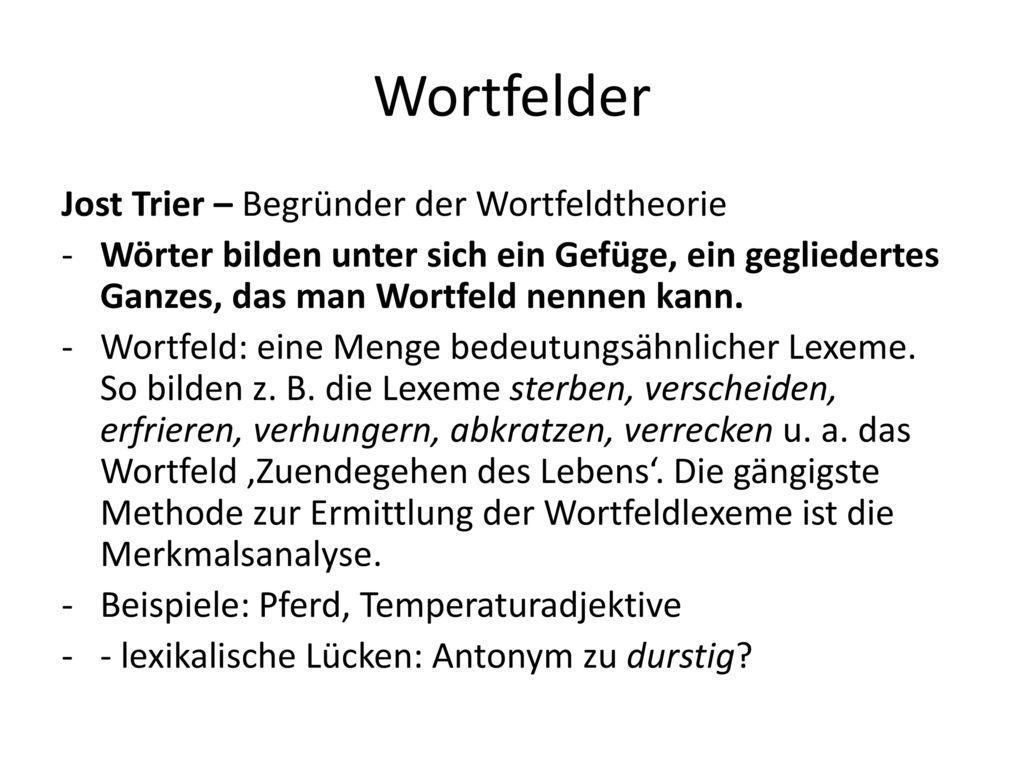 Wortfelder Jost Trier – Begründer der Wortfeldtheorie