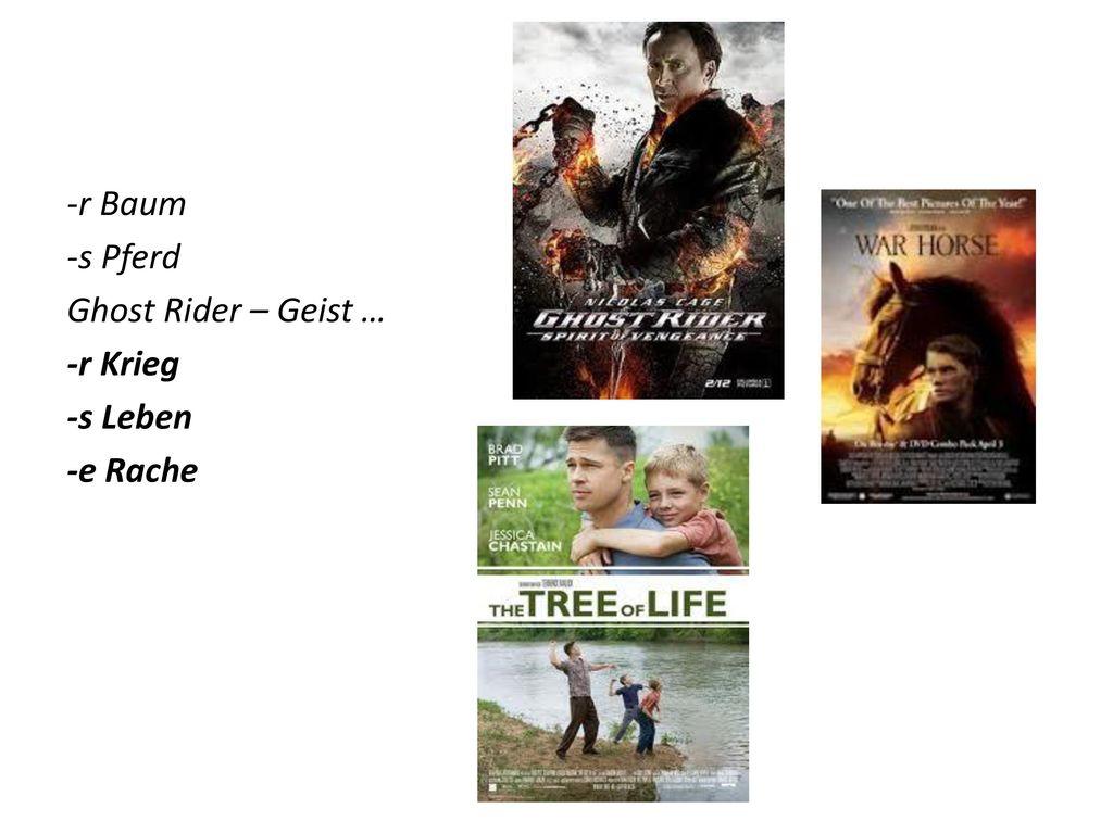 -r Baum -s Pferd Ghost Rider – Geist … -r Krieg -s Leben -e Rache