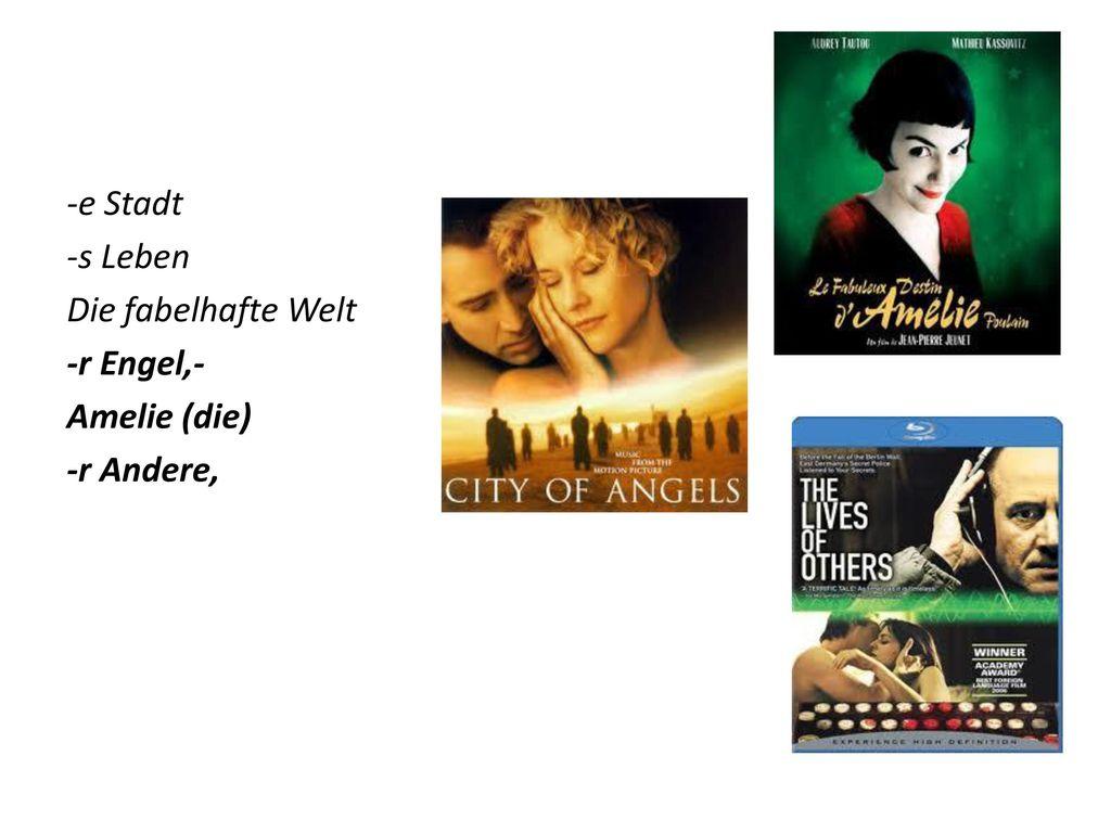 -e Stadt -s Leben Die fabelhafte Welt -r Engel,- Amelie (die) -r Andere,