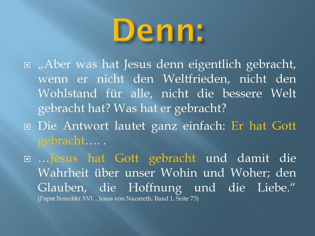 Denn:
