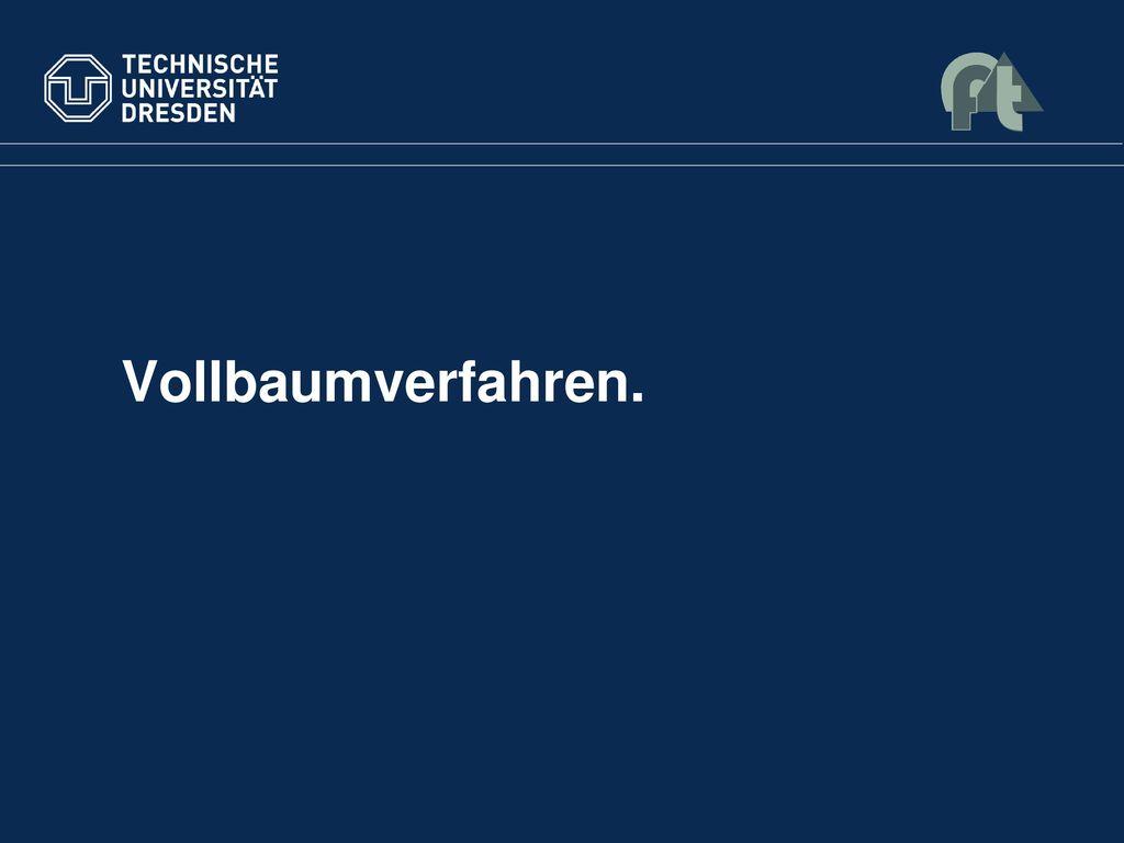 Vollbaumverfahren.