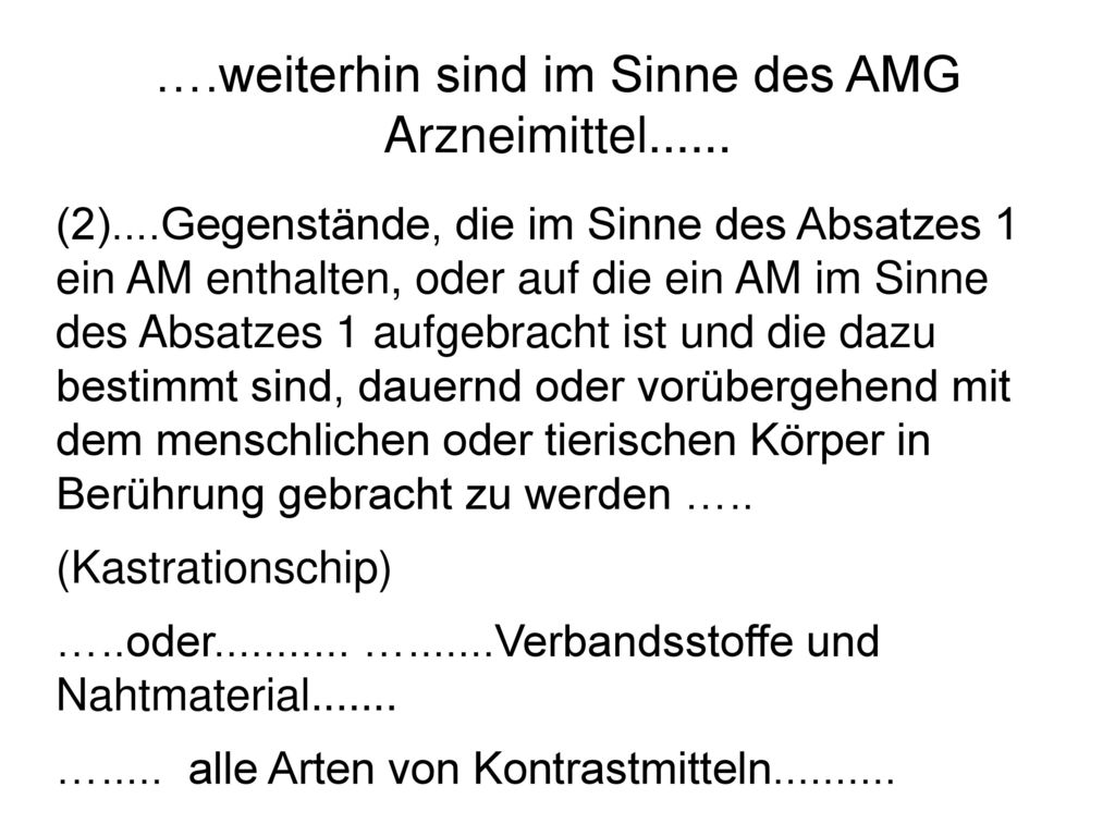 ….weiterhin sind im Sinne des AMG Arzneimittel......