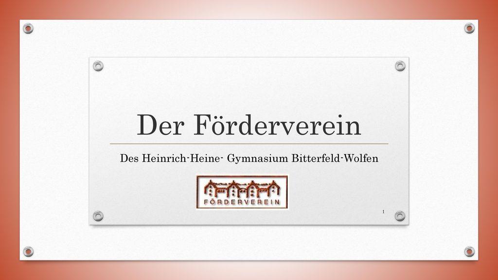 Des Heinrich-Heine- Gymnasium Bitterfeld-Wolfen