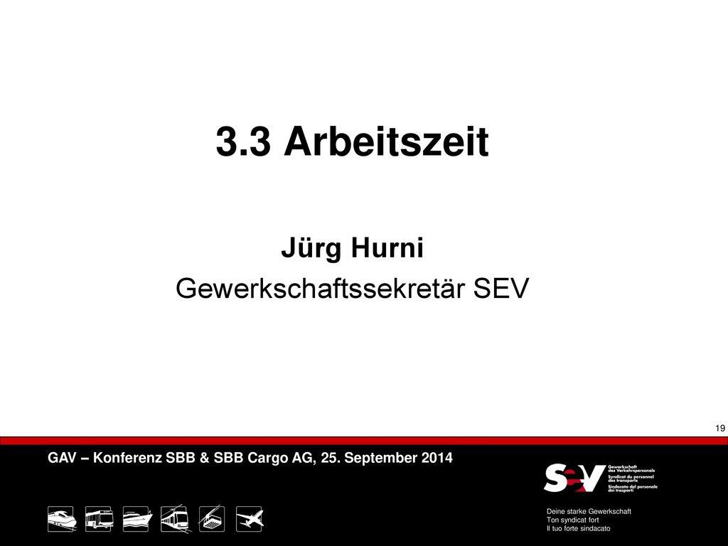 3.3 Arbeitszeit Jürg Hurni Gewerkschaftssekretär SEV