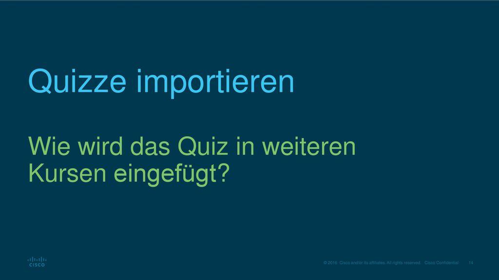 Quizze importieren Wie wird das Quiz in weiteren Kursen eingefügt