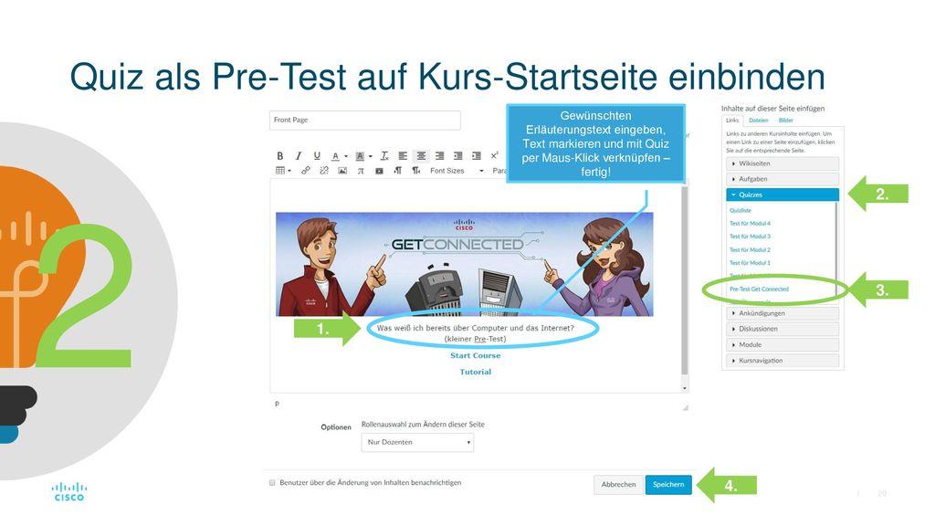 2 Quiz als Pre-Test auf Kurs-Startseite einbinden 2. 3. 1. 4.