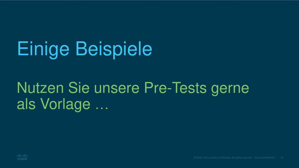 Einige Beispiele Nutzen Sie unsere Pre-Tests gerne als Vorlage …