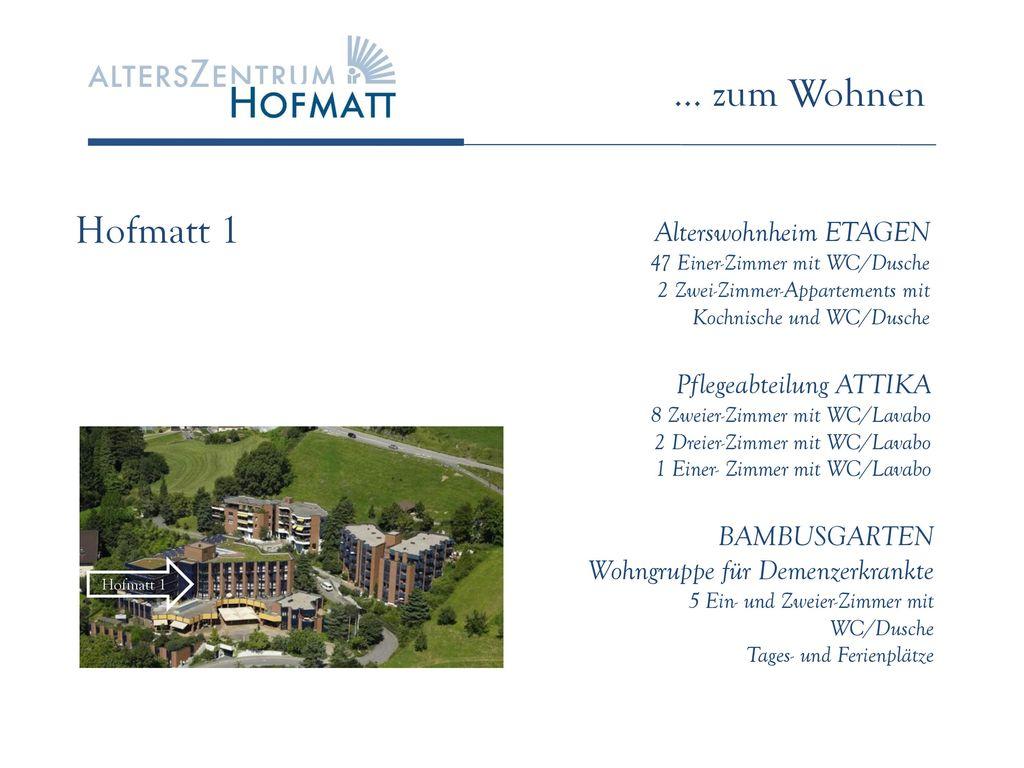 … zum Wohnen Hofmatt 1 Alterswohnheim ETAGEN