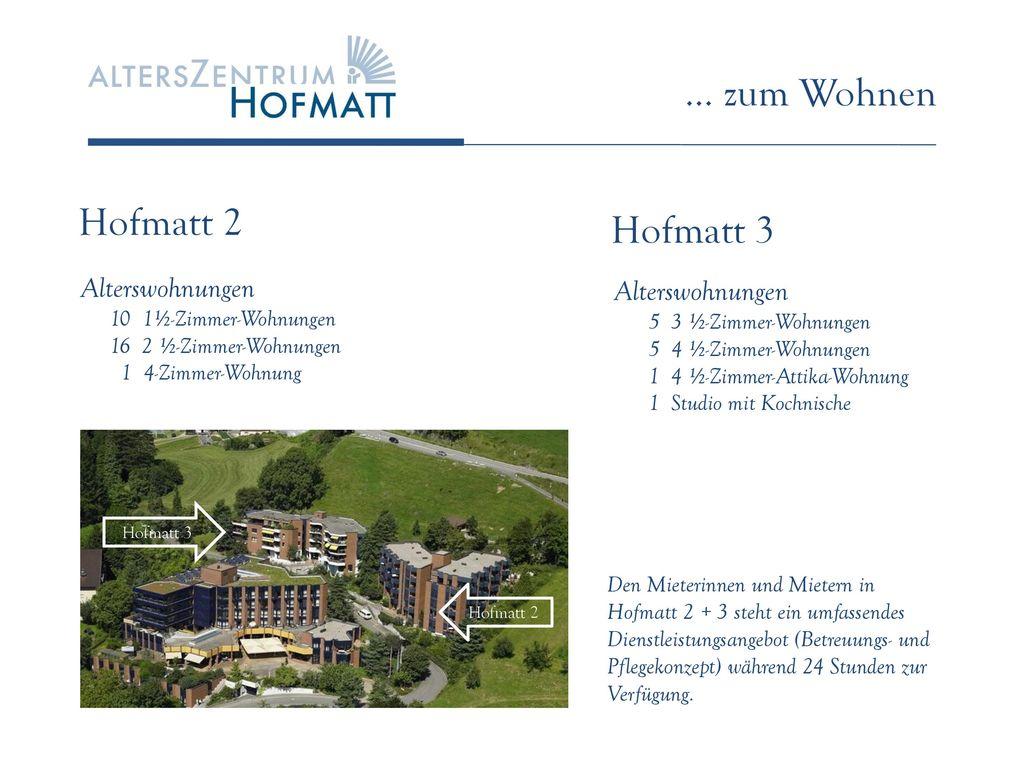 … zum Wohnen Hofmatt 2 Hofmatt 3 Alterswohnungen Alterswohnungen