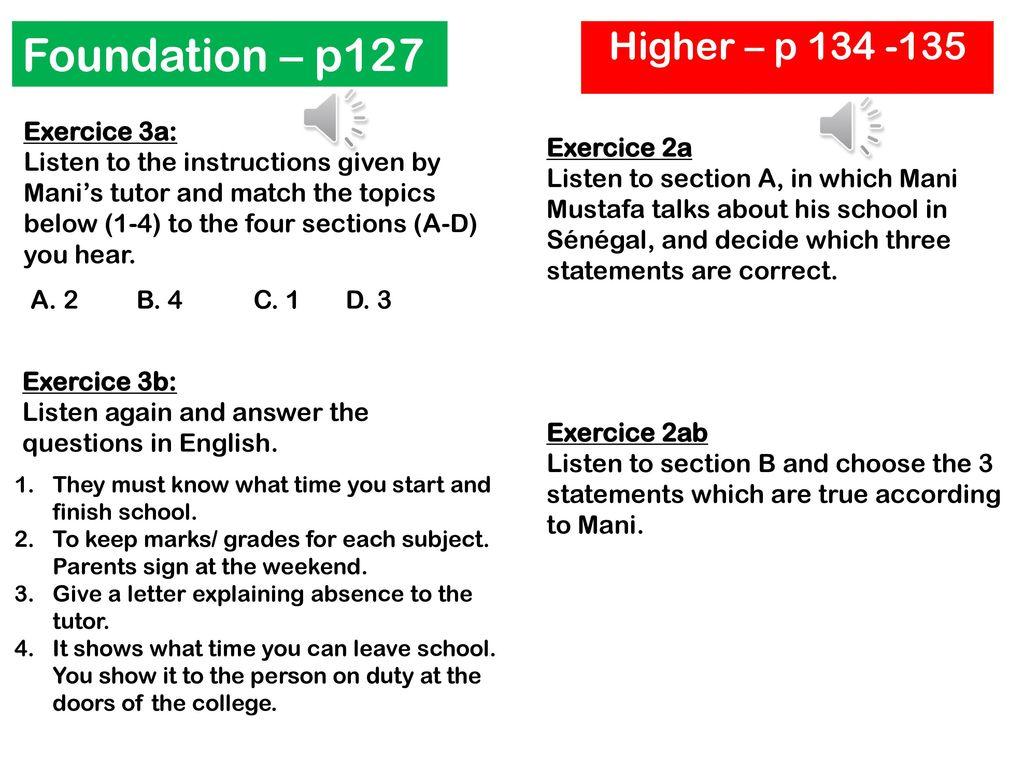 Foundation – p127 Higher – p 134 -135 Exercice 3a: