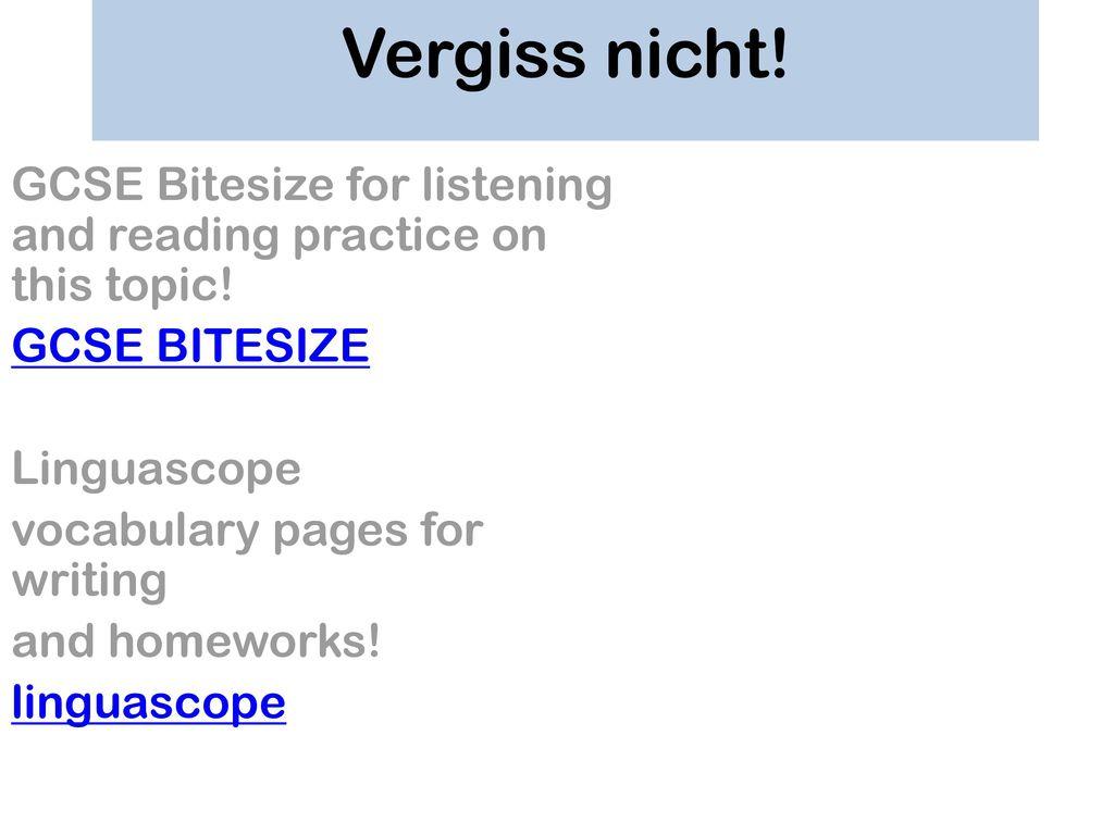 Vergiss nicht! GCSE Bitesize for listening and reading practice on this topic! GCSE BITESIZE. Linguascope.