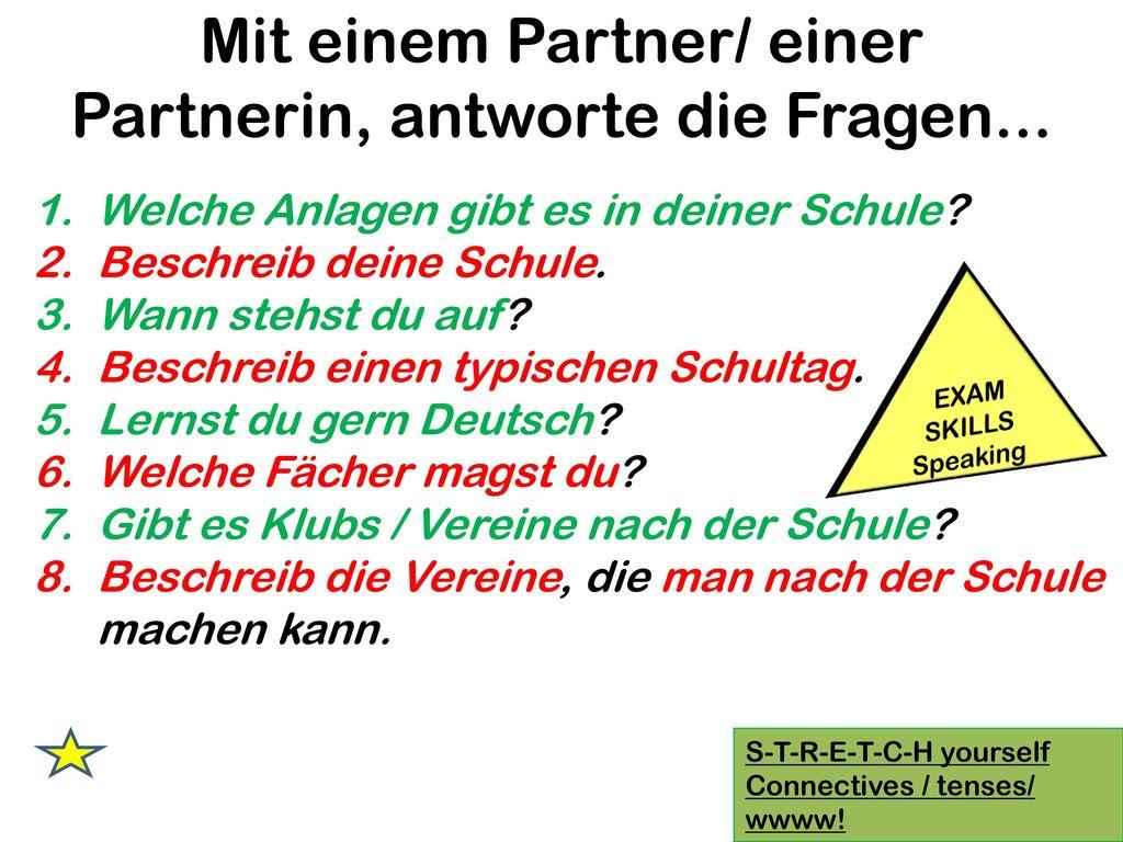 Mit einem Partner/ einer Partnerin, antworte die Fragen...