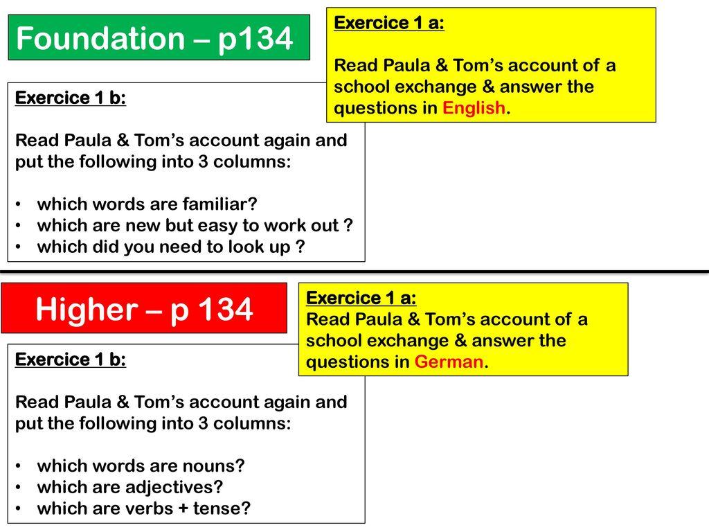 Foundation – p134 Higher – p 134 Exercice 1 a: