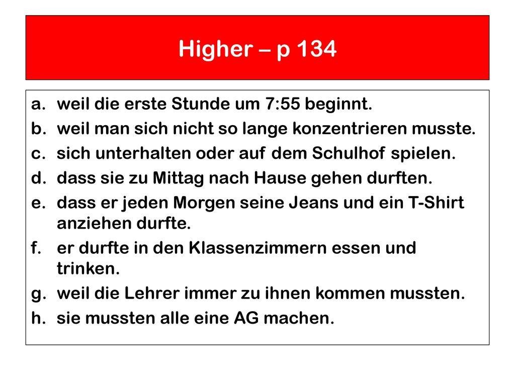 Higher – p 134 weil die erste Stunde um 7:55 beginnt.