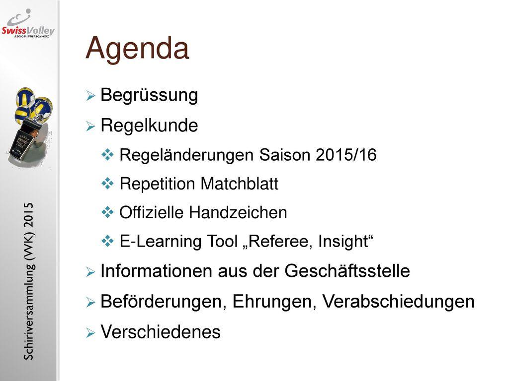 Agenda Begrüssung Regelkunde Informationen aus der Geschäftsstelle