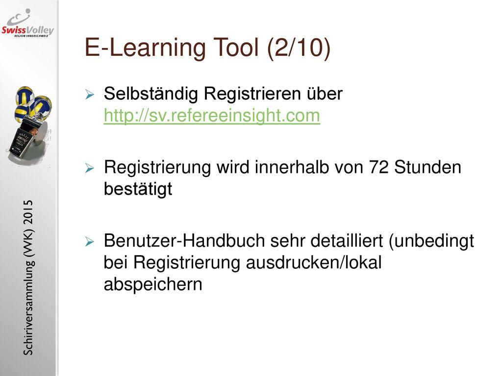 E-Learning Tool (2/10) Selbständig Registrieren über http://sv.refereeinsight.com. Registrierung wird innerhalb von 72 Stunden bestätigt.