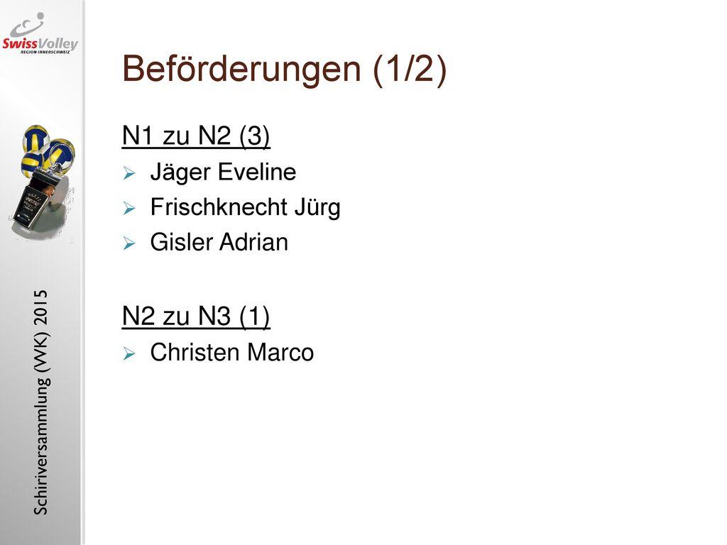 Beförderungen (1/2) N1 zu N2 (3) N2 zu N3 (1) Jäger Eveline