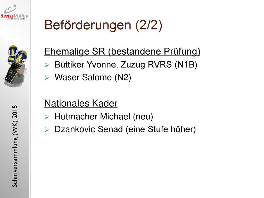 Beförderungen (2/2) Ehemalige SR (bestandene Prüfung) Nationales Kader