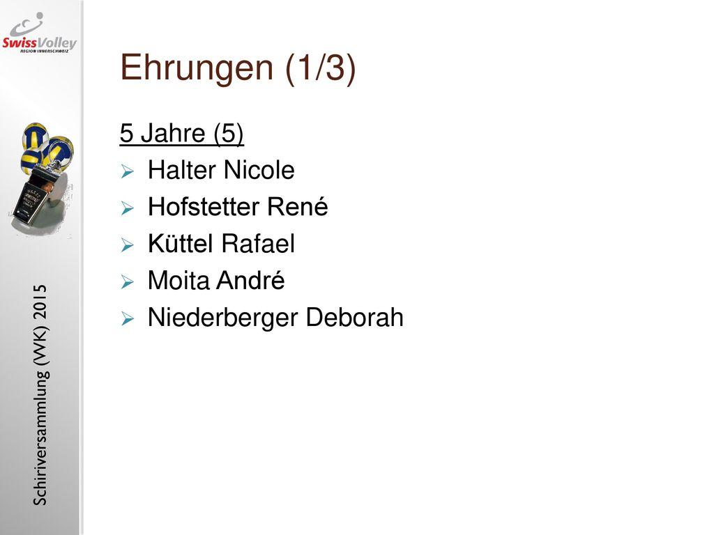 Ehrungen (1/3) 5 Jahre (5) Halter Nicole Hofstetter René Küttel Rafael