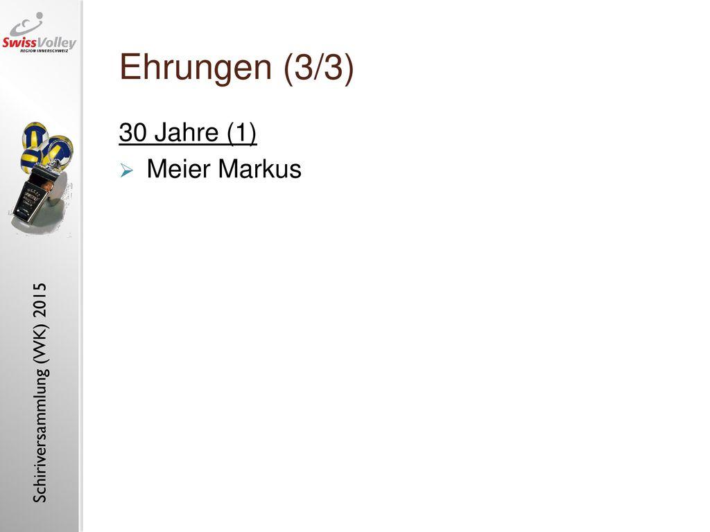 Ehrungen (3/3) 30 Jahre (1) Meier Markus