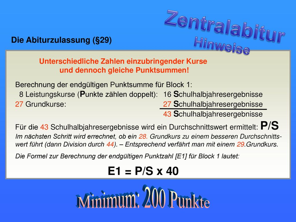 Zentralabitur Minimum: 200 Punkte Hinweise E1 = P/S x 40