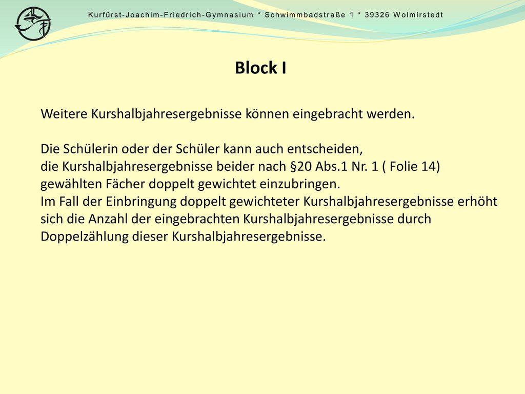 Block I Weitere Kurshalbjahresergebnisse können eingebracht werden.