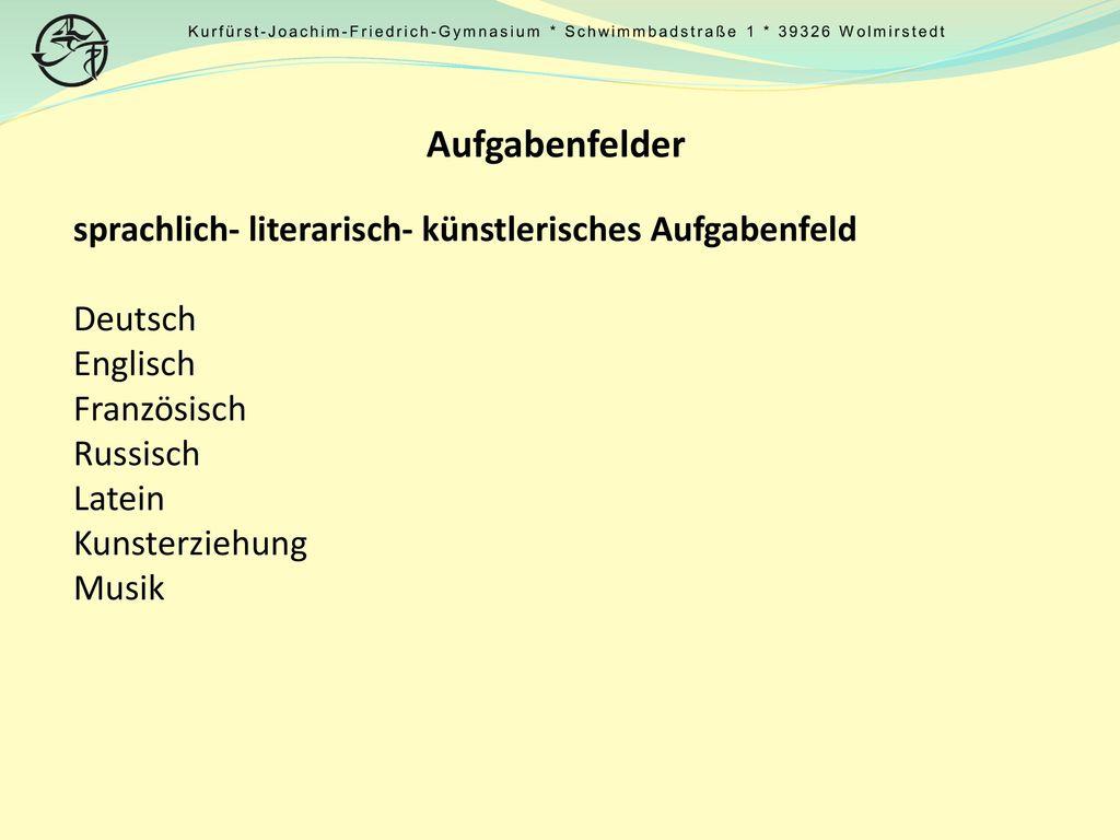 Aufgabenfelder sprachlich- literarisch- künstlerisches Aufgabenfeld