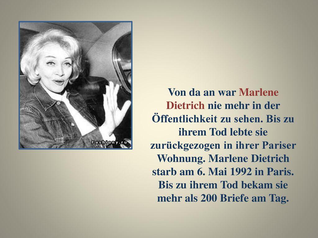Von da an war Marlene Dietrich nie mehr in der Öffentlichkeit zu sehen