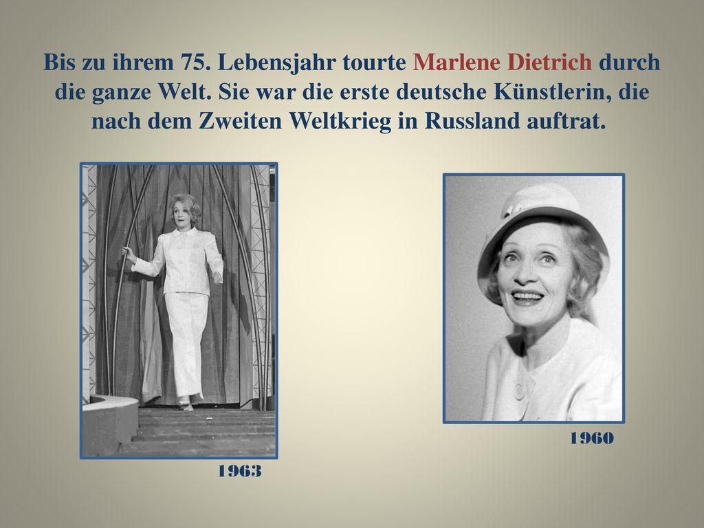 Bis zu ihrem 75. Lebensjahr tourte Marlene Dietrich durch die ganze Welt. Sie war die erste deutsche Künstlerin, die nach dem Zweiten Weltkrieg in Russland auftrat.