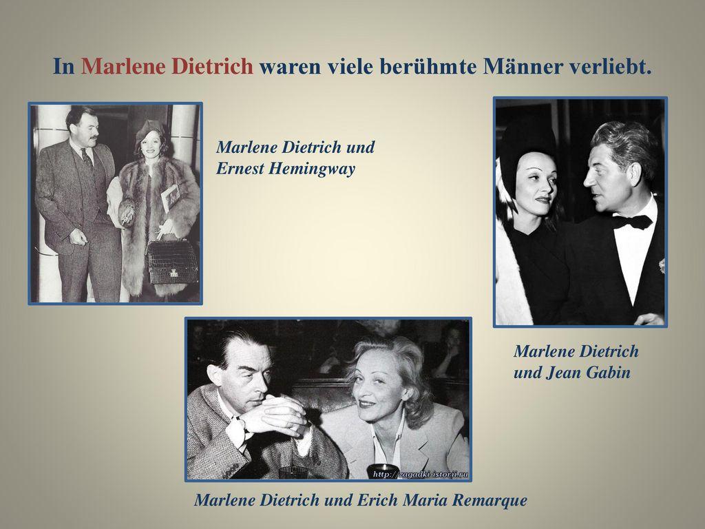 In Marlene Dietrich waren viele berühmte Männer verliebt.
