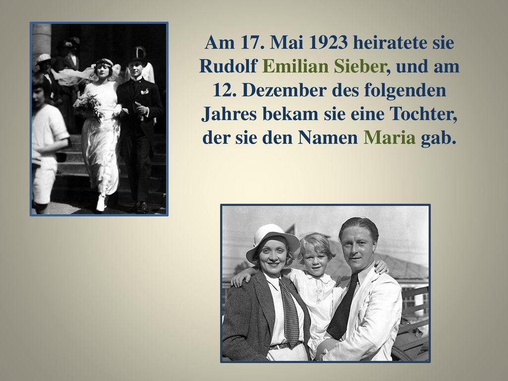 Am 17. Mai 1923 heiratete sie Rudolf Emilian Sieber, und am 12