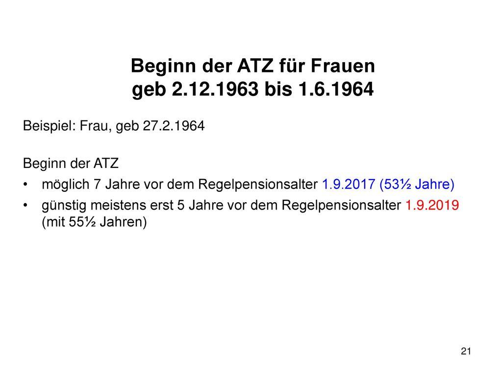Beginn der ATZ für Frauen geb 2.12.1963 bis 1.6.1964