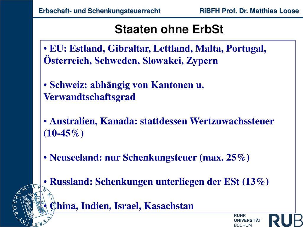 Staaten ohne ErbSt EU: Estland, Gibraltar, Lettland, Malta, Portugal, Österreich, Schweden, Slowakei, Zypern.