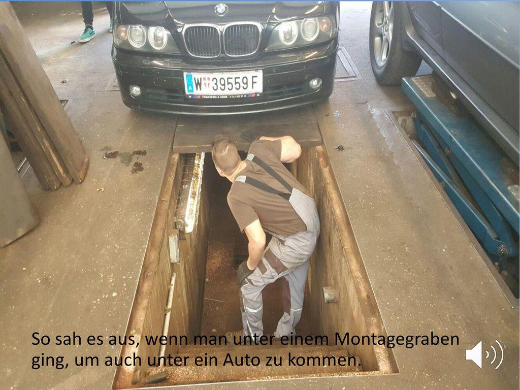 So sah es aus, wenn man unter einem Montagegraben ging, um auch unter ein Auto zu kommen.