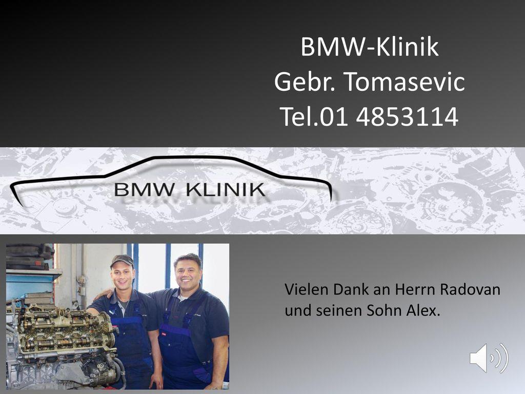 BMW-Klinik Gebr. Tomasevic Tel.01 4853114
