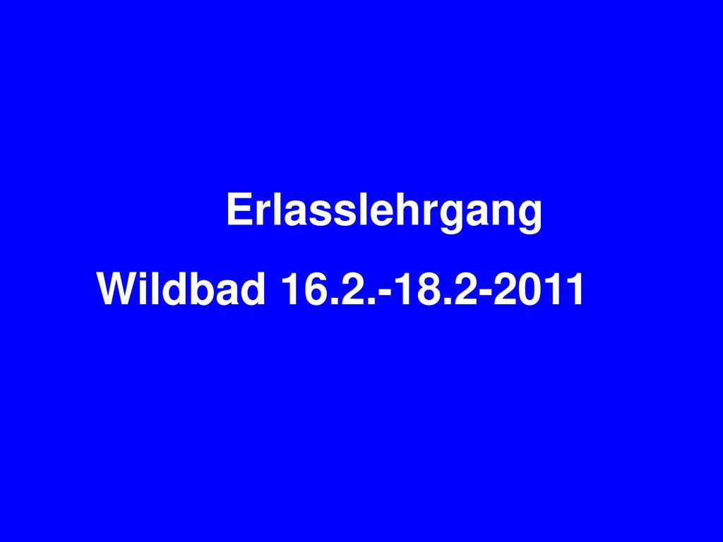 Erlasslehrgang Wildbad 16.2.-18.2-2011