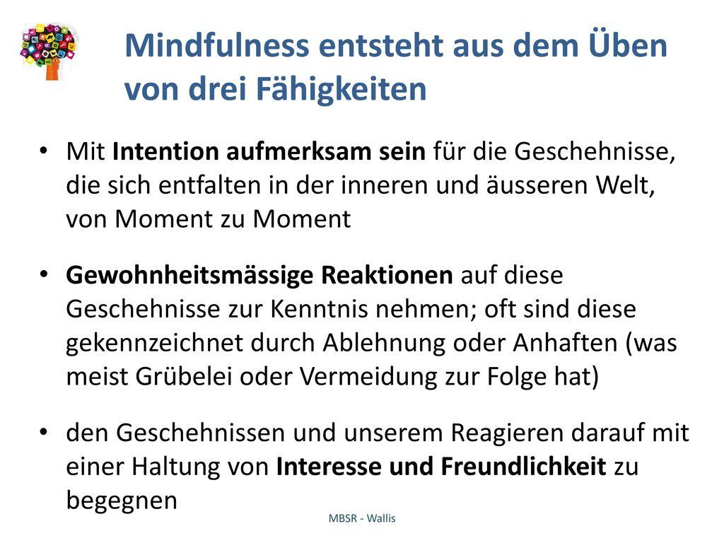 Mindfulness entsteht aus dem Üben von drei Fähigkeiten