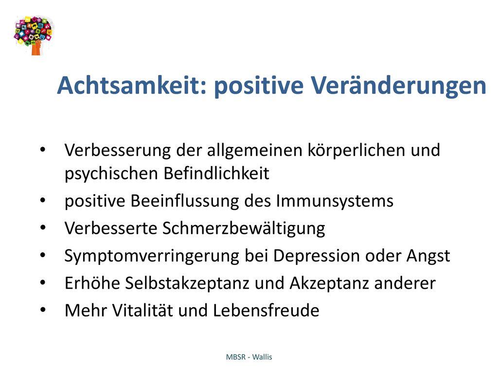Achtsamkeit: positive Veränderungen