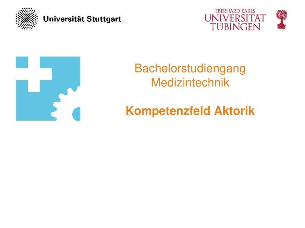 Bachelorstudiengang Medizintechnik Kompetenzfeld Aktorik