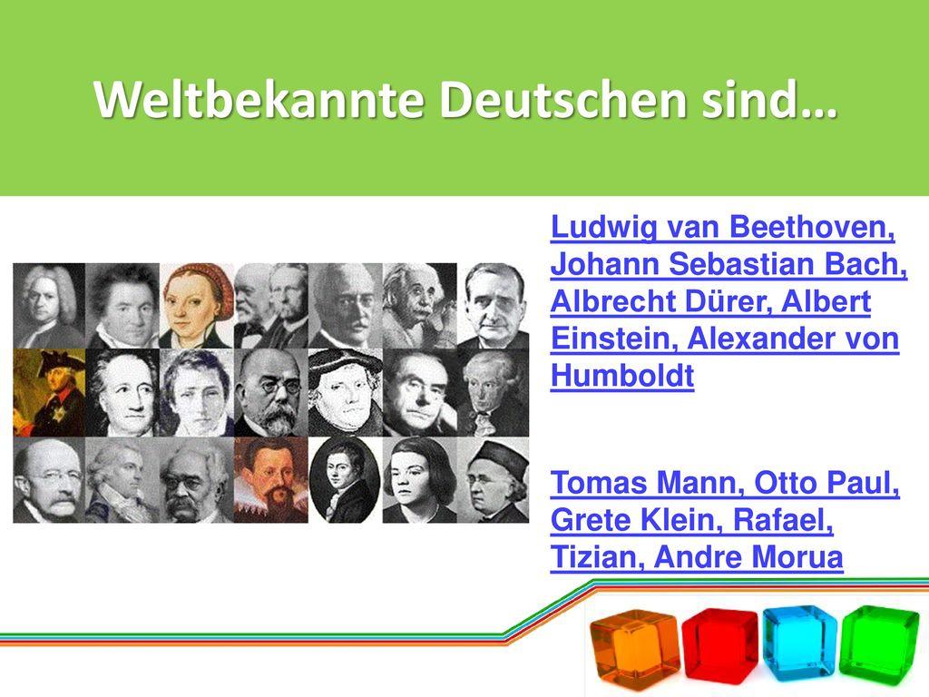 Weltbekannte Deutschen sind…