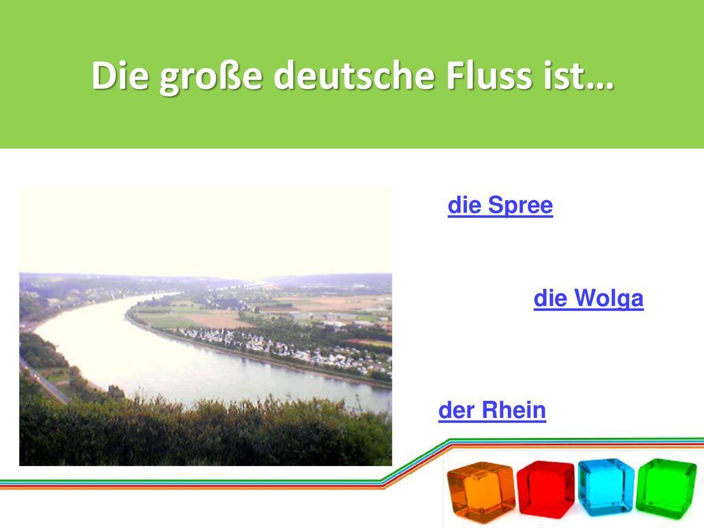 Die große deutsche Fluss ist…