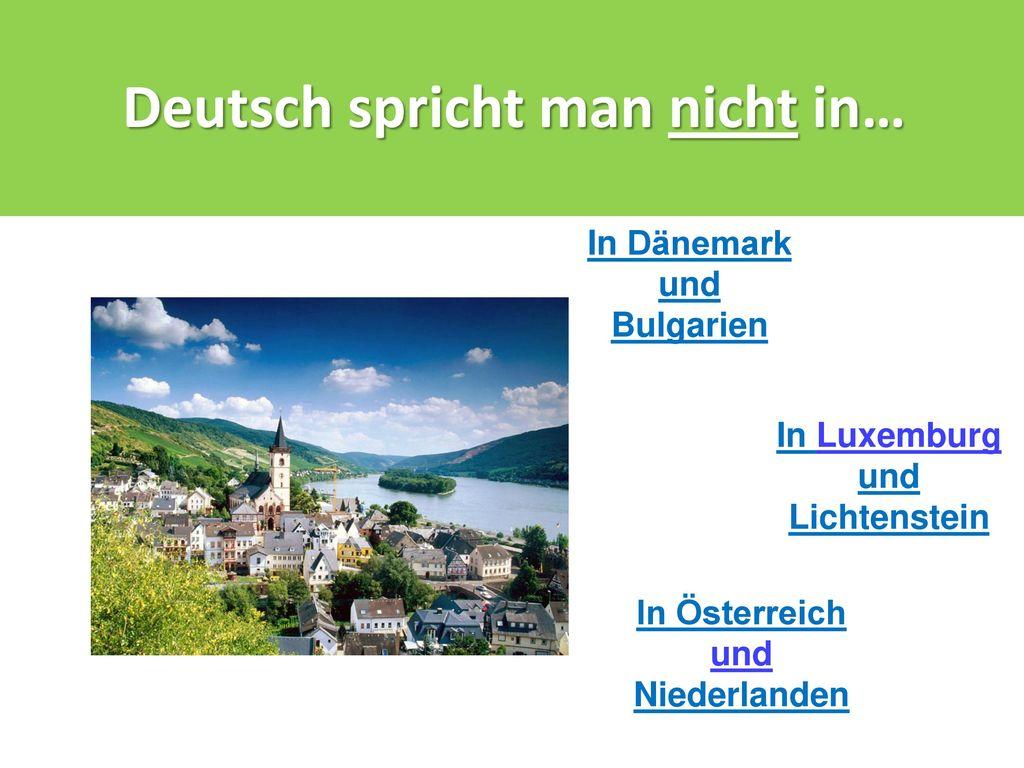 Deutsch spricht man nicht in…