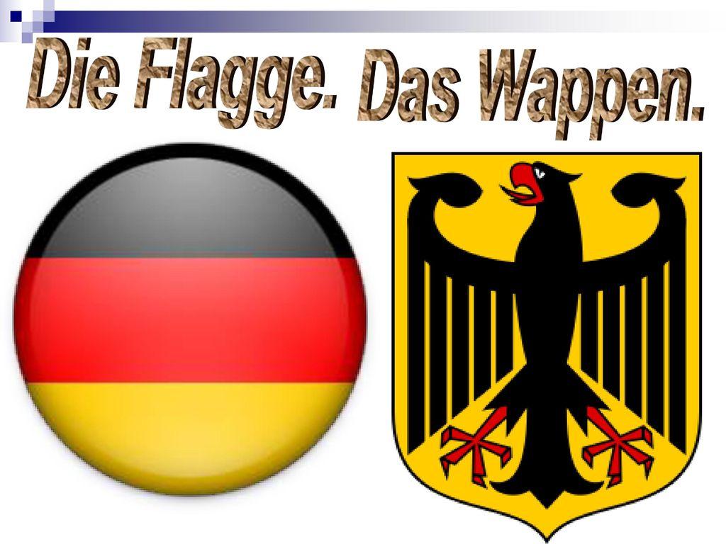 Die Flagge. Das Wappen.