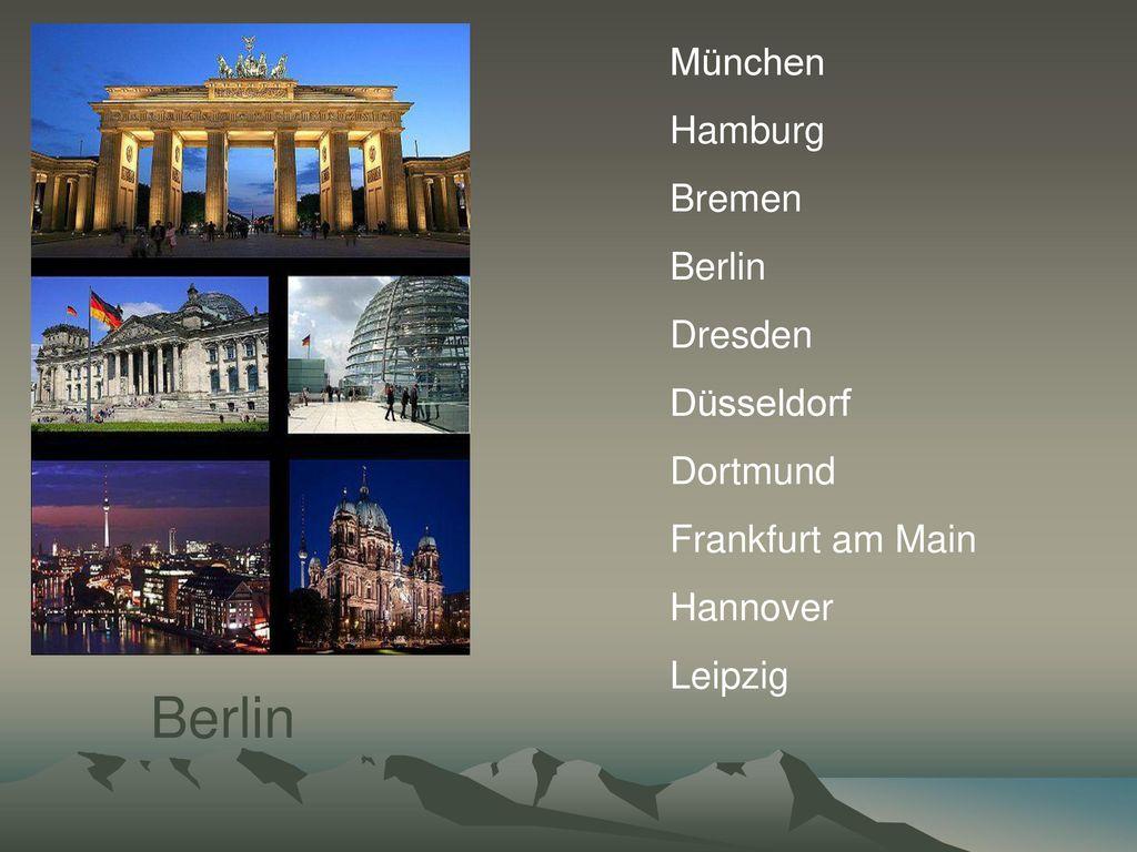 Berlin München Hamburg Bremen Berlin Dresden Düsseldorf Dortmund