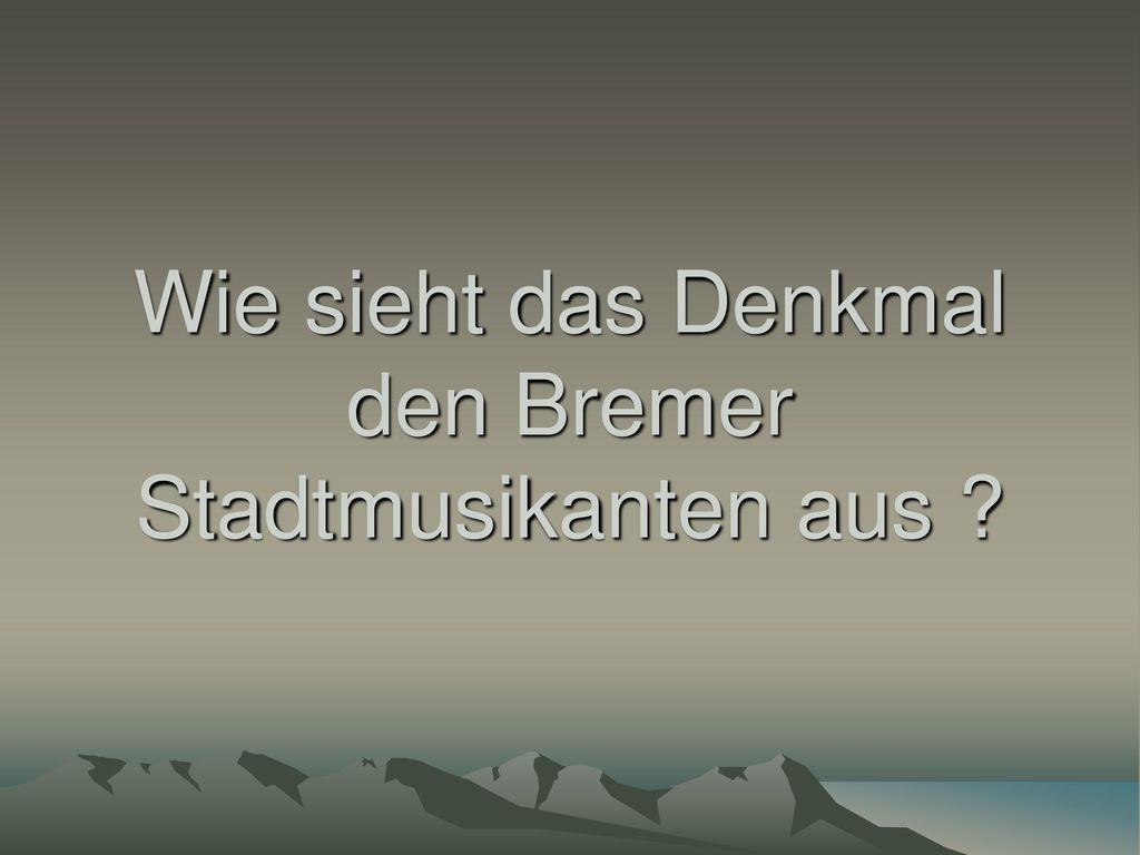Wie sieht das Denkmal den Bremer Stadtmusikanten aus