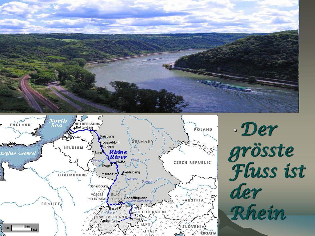Der grösste Fluss ist der Rhein